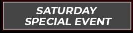Saturday Special Event