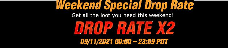Weekend Special Drop Rate